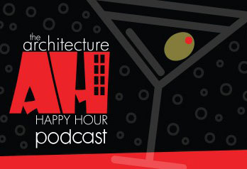 listen to the architecture happy hour podcast